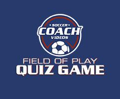 Soccer Field of Play Quiz